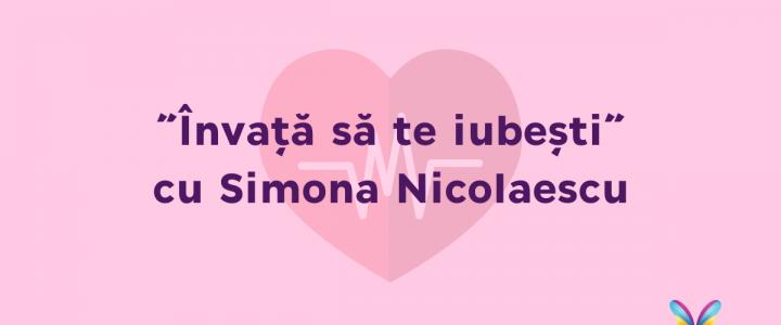 învață să te iubești simona nicolaescu